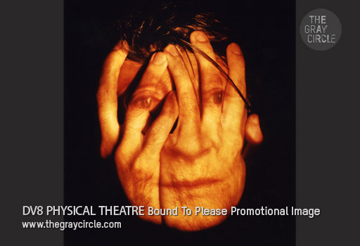 DV8 PHYSICAL THEATRE Bound To Please - The Gray Circle 1
