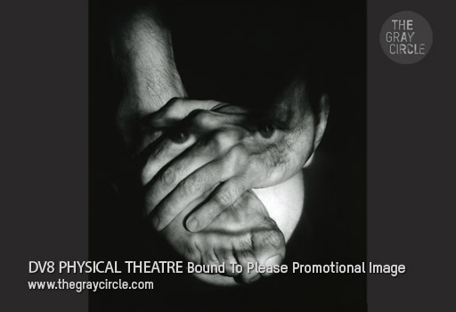 DV8 PHYSICAL THEATRE Bound To Please - The Gray Circle 2