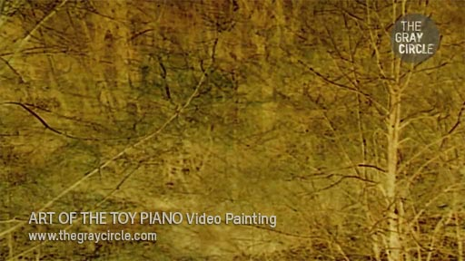 ART OF THE TOY PIANO Video Painting - The Gray Circle 1